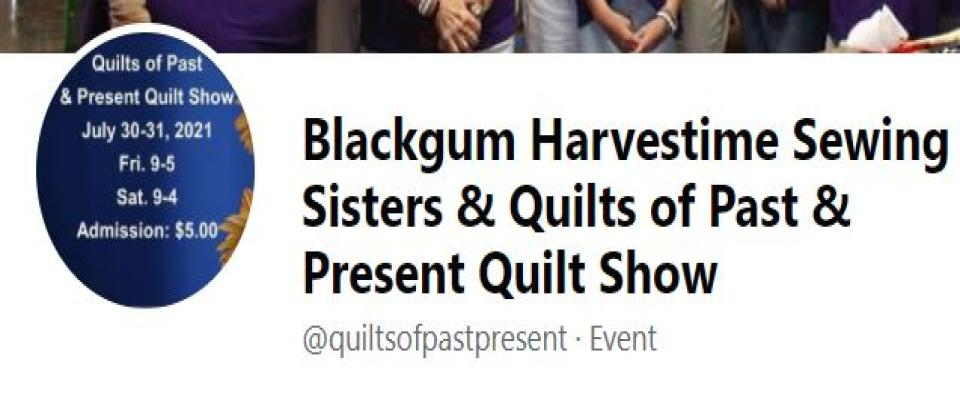 Blackgum Harvestime Sewing Sisters & Quilts of Past & Present Quilt Show